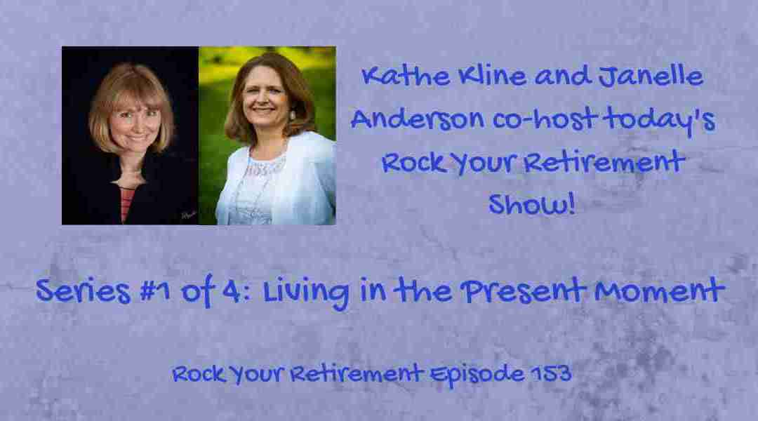 Living in the Present Moment: Episode 153