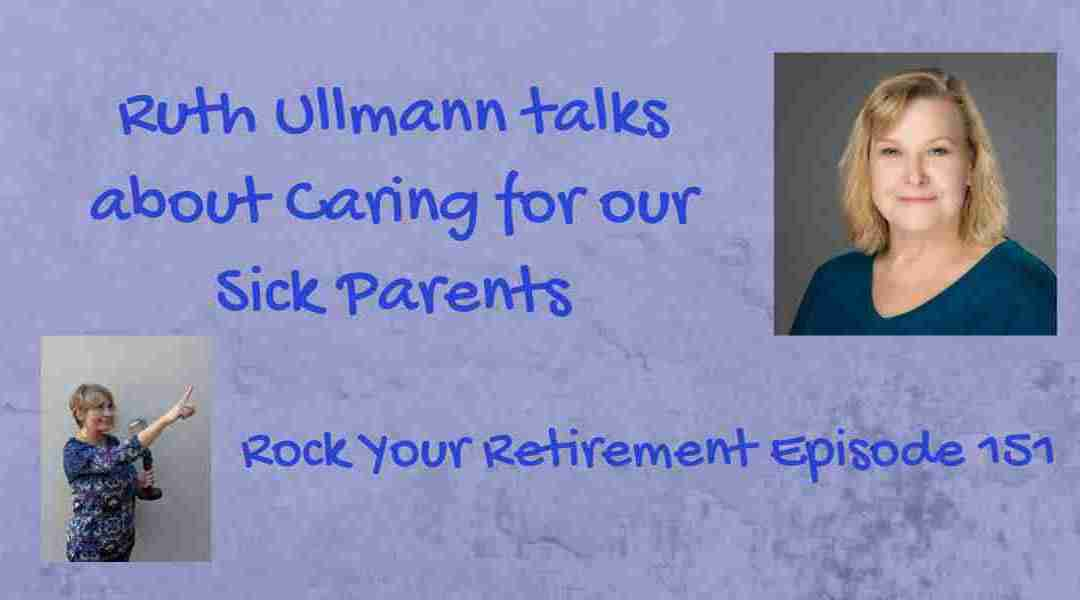 Caring for our Sick Parents: Episode 151