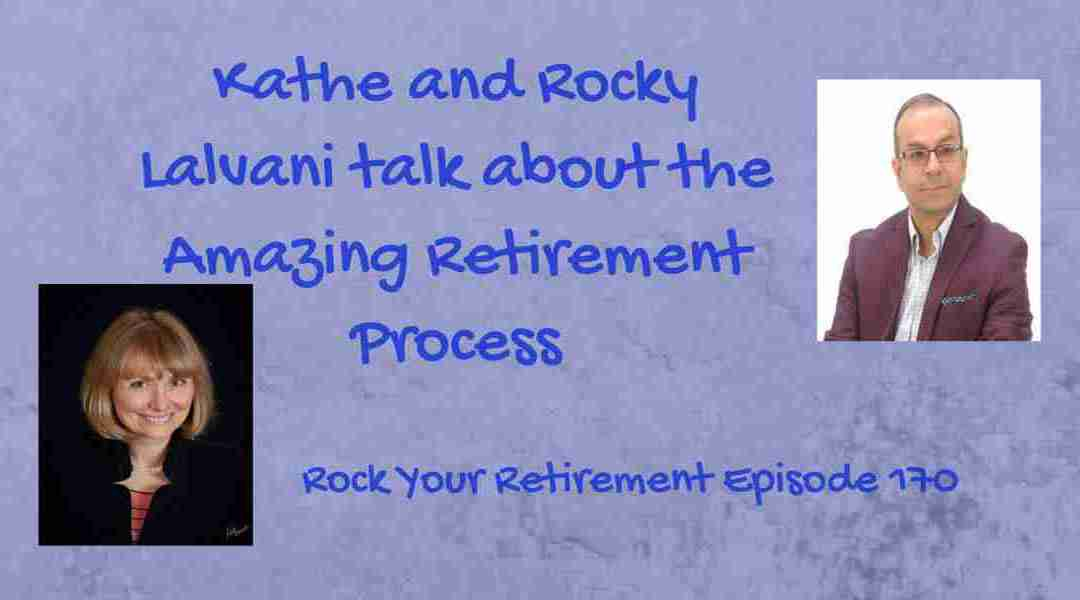The Amazing Retirement Process – Episode 170