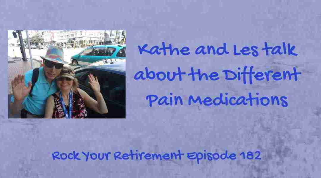 Different Pain Medications – Episode 182