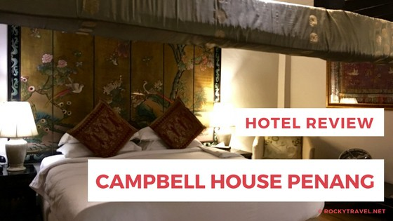 The Campbell House Penang Hotel Review Of A Solo Stay