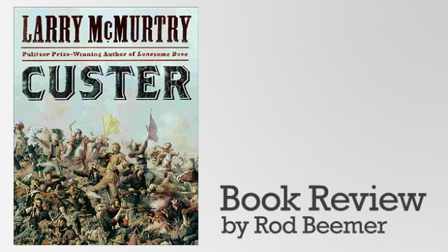Review: Custer by Larry McMurtry