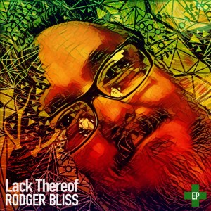 Lack Thereof by Rodger Bliss