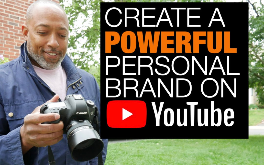 How To Create a Personal Brand on YouTube