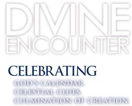 DIVINE ENCOUNTER: Celebrating God's Calendar. Celestial