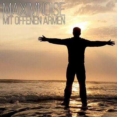 Maxim Noise Mit offenen Armen Cover Album