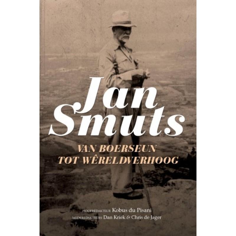 Jan Smuts – van boerseun tot wêreldverhoog