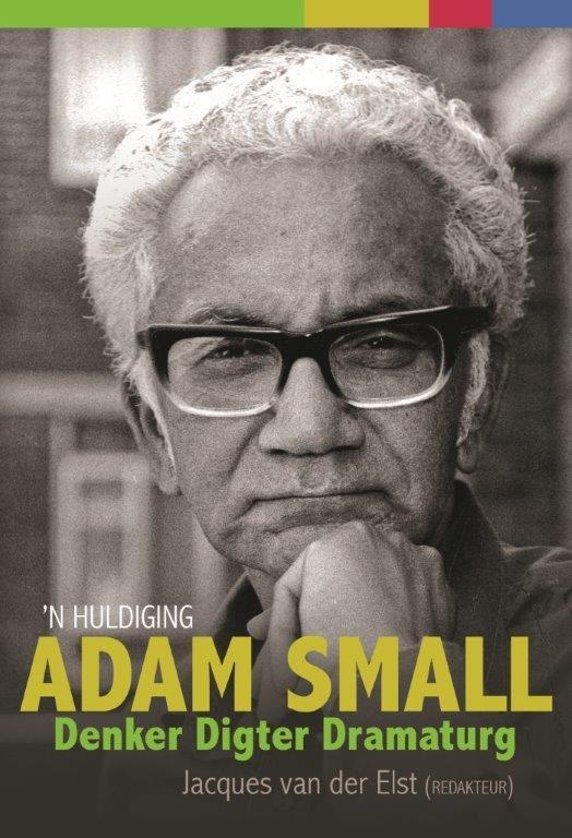 Adam Small: Denker, digter, dramaturg