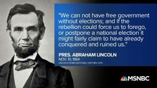 postpone the election.Abe Lincoln