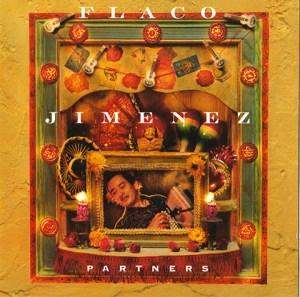Partners. Flaco Jiminez
