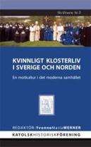 kvinnligt-klosterliv-i-sverige-och-norden-en-motkultur-i-det-moderna-samhallet
