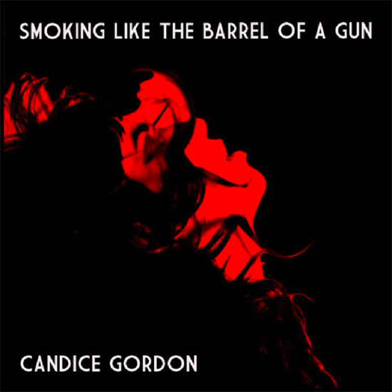 Rogue Mag Music - Smoking Like The Barrel Of A Gun - Candice Gordon
