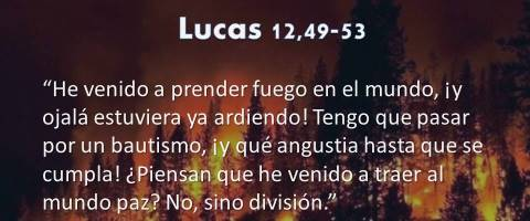 prender fuego – Lucas 12,49-53