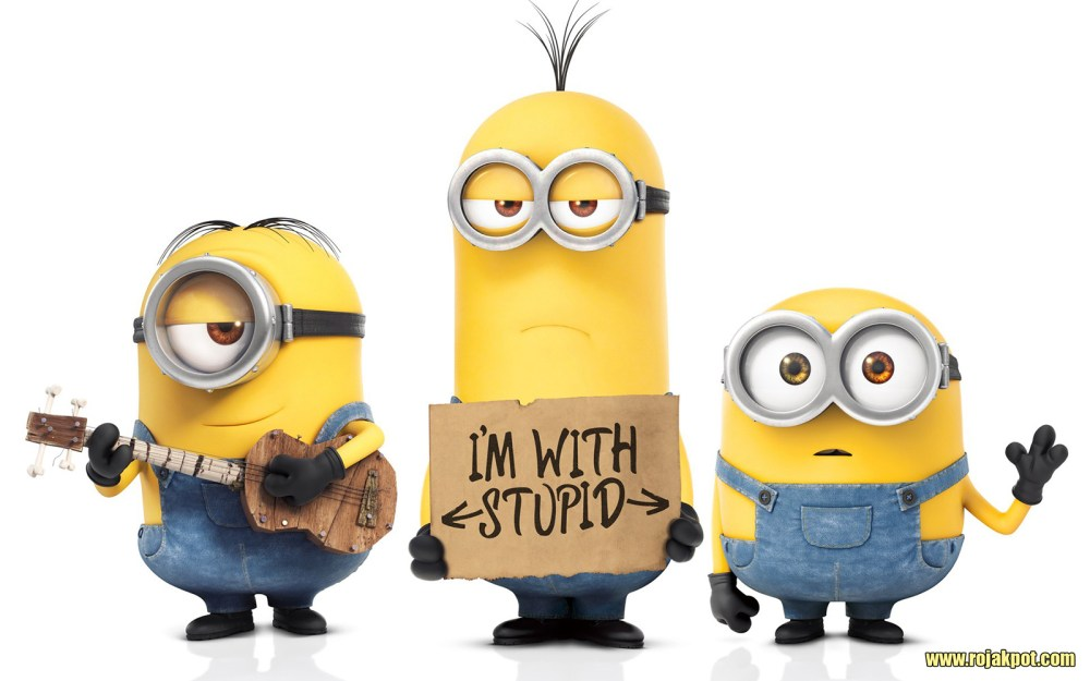 Why are there no female Minions? Because I'm with stupid!