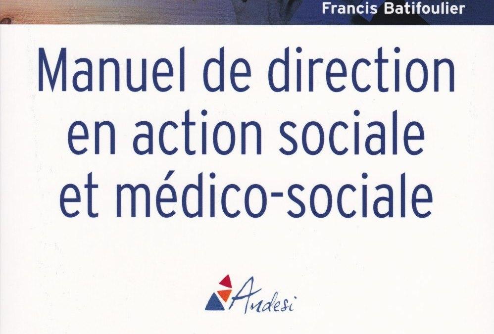 Manuel de direction en action sociale et médico-sociale (2ème édition)