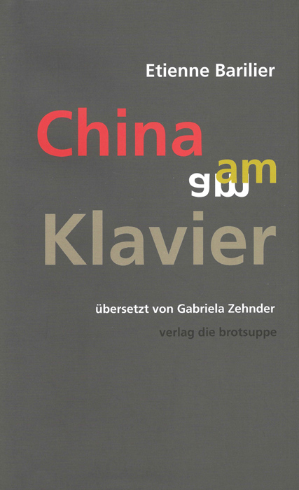"Etienne Barilier, ""China am Klavier"" (ISBN 978-3-905689-46-4, book cover)"