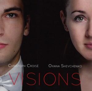 Visions —Christoph Croisé / Oxana Shevchenko; CD cover