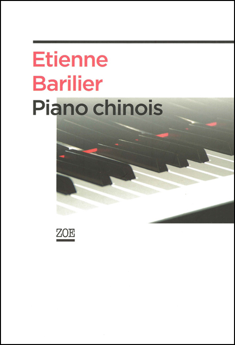 "Etienne Barilier, ""Piano chinois"" (ISBN 978-2-88182-691-7, book cover)"