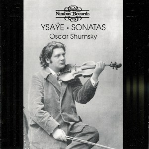 Ysaÿe: 6 Solo Sonatas op.27 —Shumsky: CD cover