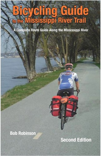 Bicycling Guide to the Mississippi River Trail by Bob Robinson