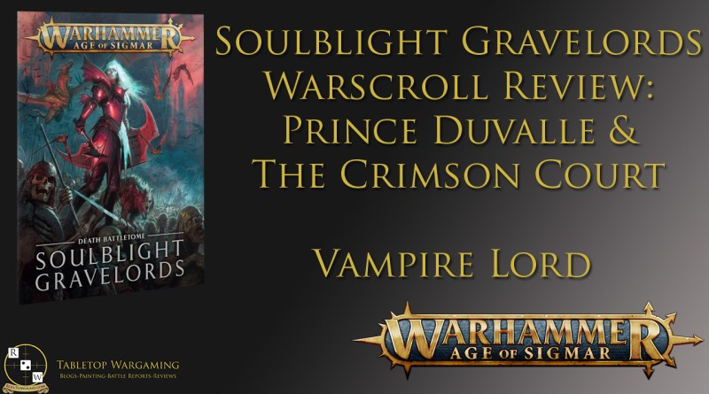 Soulblight Gravelords Warscroll Review: Vampire Lord, Prince Duvalle & The Crimson Court