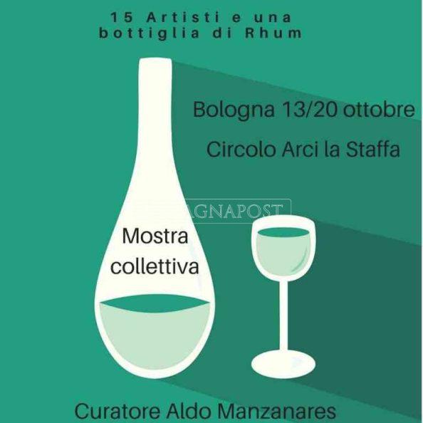 """""""15 ARTISTI E UNA BOTTIGLIA DI RHUM"""" IN MOSTRA AL CIRCOLO ARCI A BOLOGNA DAL 13 AL 20 OTTOBRE 2018 - Articolo di Rosetta Savelli"""