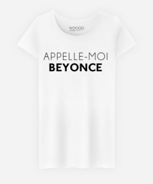 Tee shirt Appelle Moi Beyonce