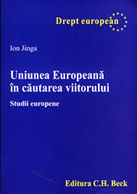 Uniunea-Europeana-in-cautarea-viitorului-I.Jinga
