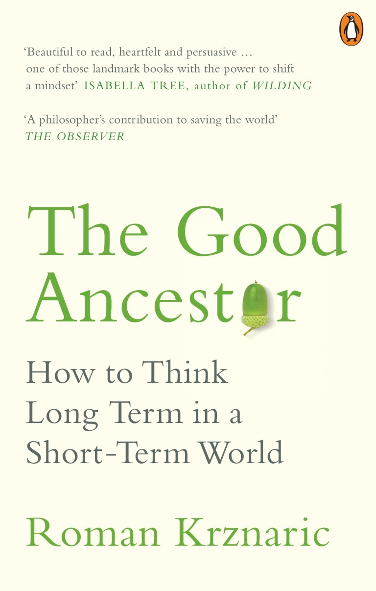 The Good Ancestor by Roman Krznaric, UK paperback cover.