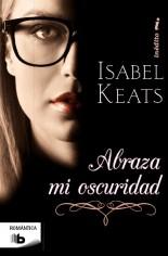 Abraza-mi-oscuridad-Isabel-Keats-Romanticamente