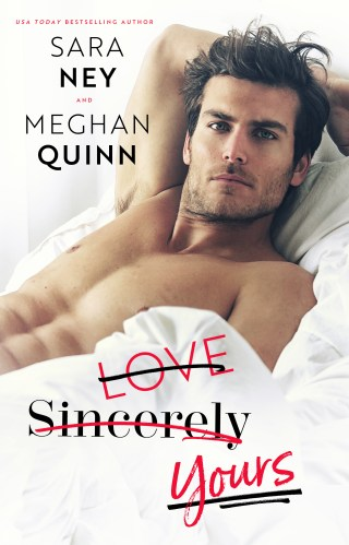 Cover Reveal | Love Sincerely Yours by Sara Ney & Meghan Quinn