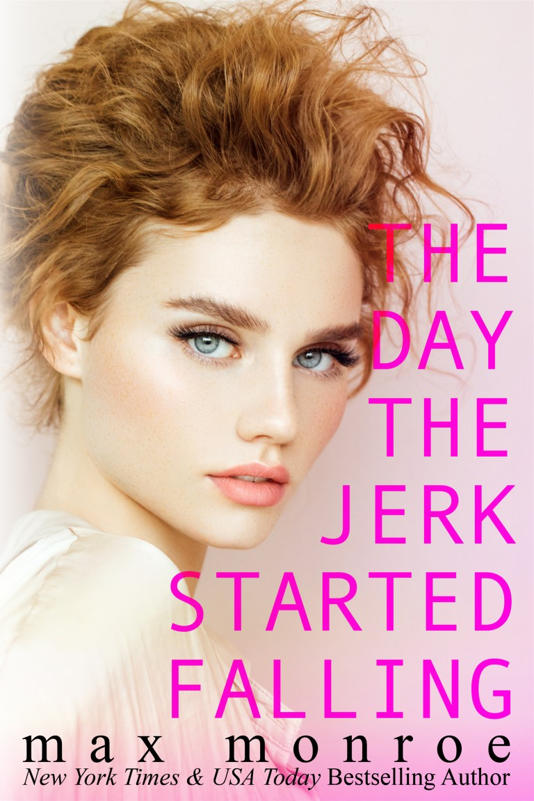 Release Day & Review   The Day the Jerk Started Falling by Max Monroe