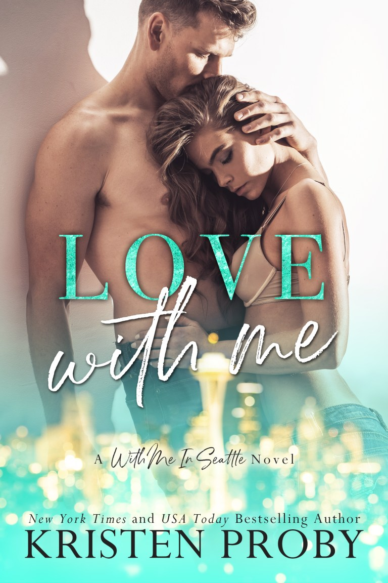 Release Day | Love With Me by Kristen Proby