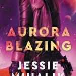 BOOK REVIEW | AURORA BLAZING BY JESSIE MIHALIK