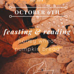 6 | #BLOGTOBER | FEASTING & READING : PUMPKIN BREAD