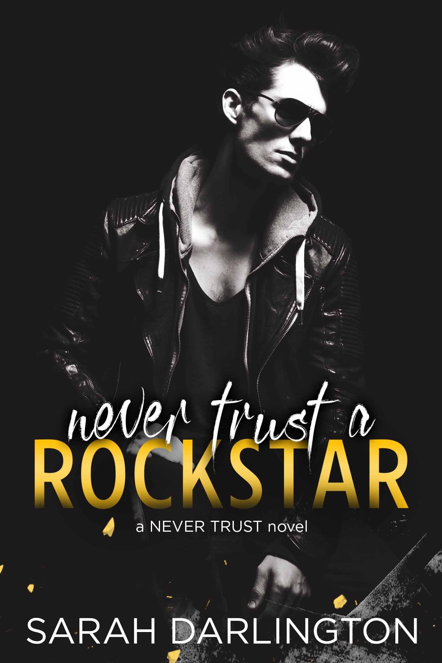 Never Trust a Rockstar by Sarah Darlington