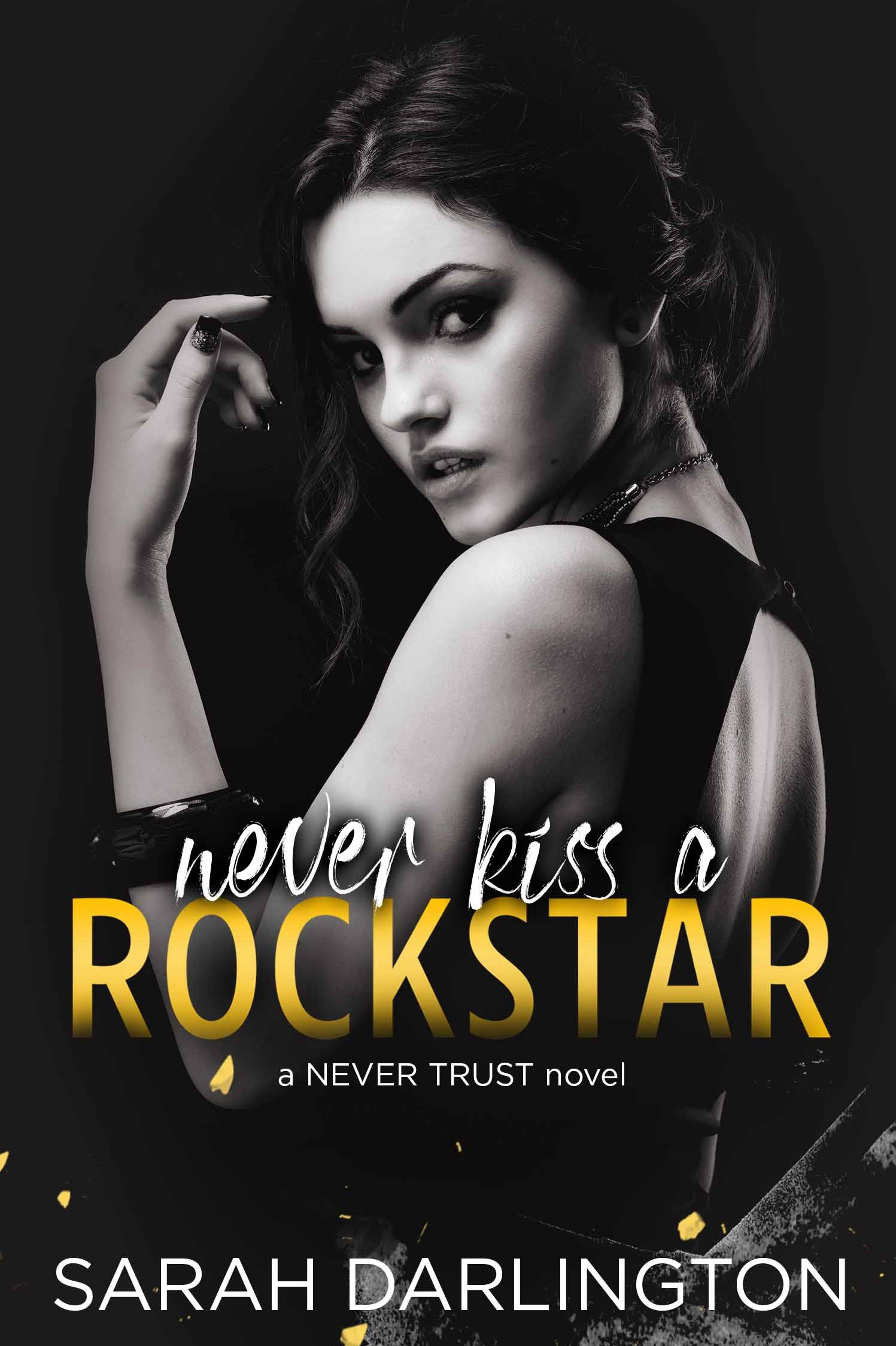 Never Kiss a Rockstar by Sarah Darlington
