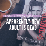 Book Recommendations : Apparently New Adult is Dead
