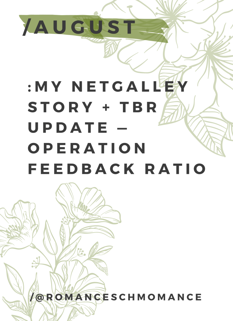 August | My Netgalley Story + TBR Update — Operation Feedback Ratio