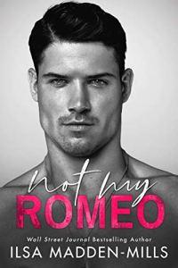 Not My Romeo by Ilsa Madden-Mills