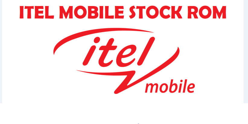 ITEL MOBLIE STOCK ROM