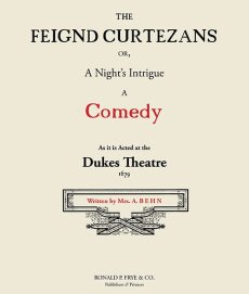 The Feign'd Courtezans: A Comedy