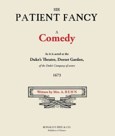 Sir Patient Fancy: A Comedy