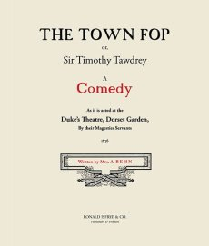 The Town-Fop: A Comedy