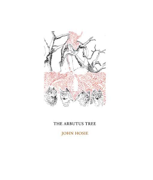 The Arbutus Tree by John Hosie