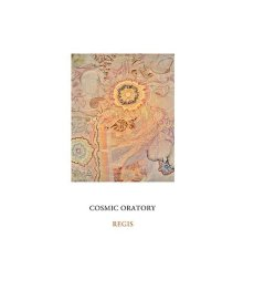 Cosmic Oratory by Regis