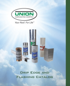 "Union Corrugating's ""Drip Edge and Flashing Catalog"" is a comprehensive look at the products the company offers to protect asphalt roofs against water infiltration."