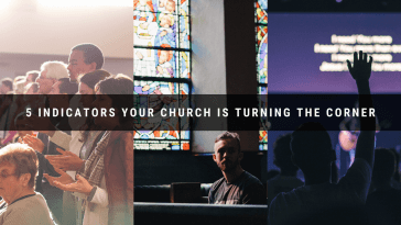 5 Indicators your church is turning the corner