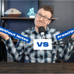 Preaching Without Notes vs Preaching With Notes (Which is Best)