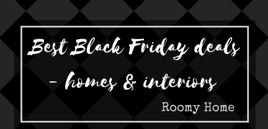 Best Black Friday deals homes interiors Roomy Home
